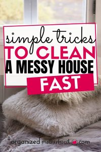 simple tricks to clean a messy house fast