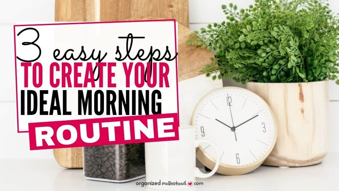 3 Easy Steps to Make Your Ideal Morning Routine