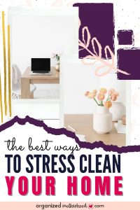 how to stress clean your home