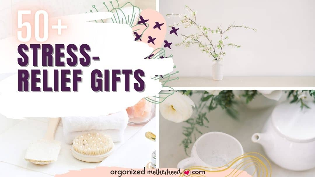 50+ Stress-Relief Gifts