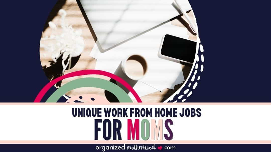 Unique Work at Home Positions for Moms Who Never Want to Return to Corporate America