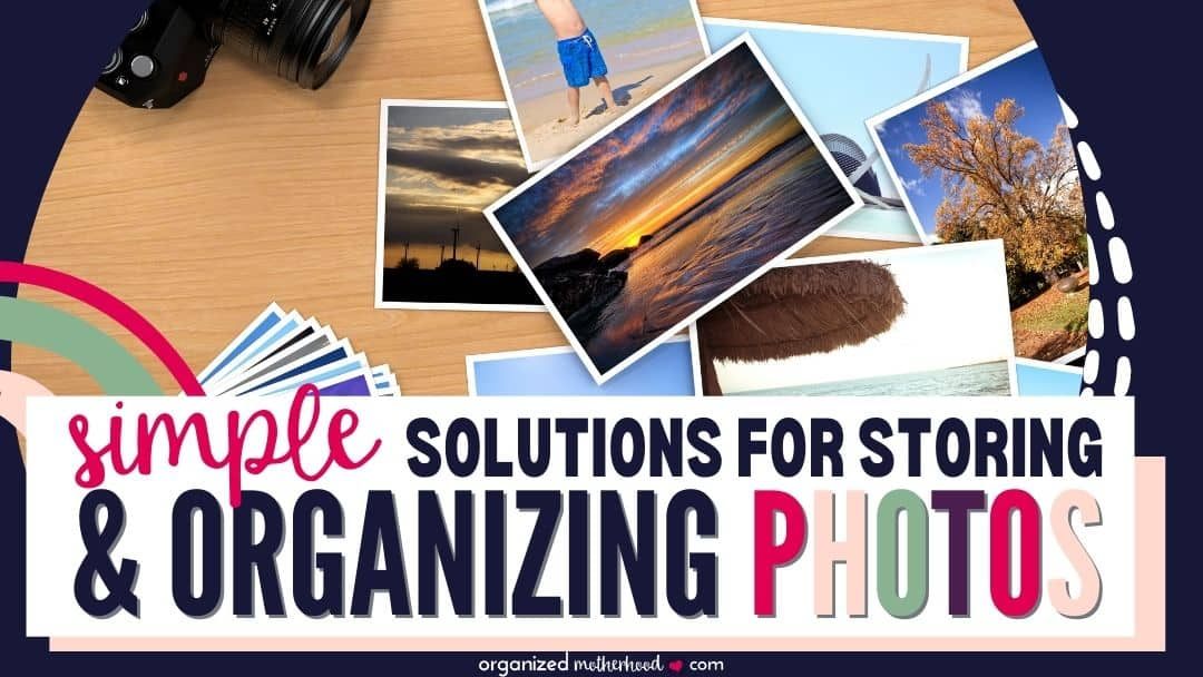 Simple Solutions to Organize and Store Photographs