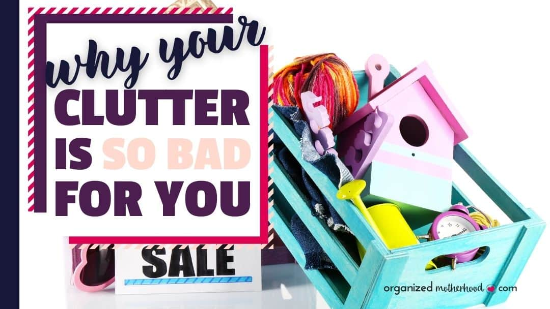 why clutter is bad and how decluttering your home will help you