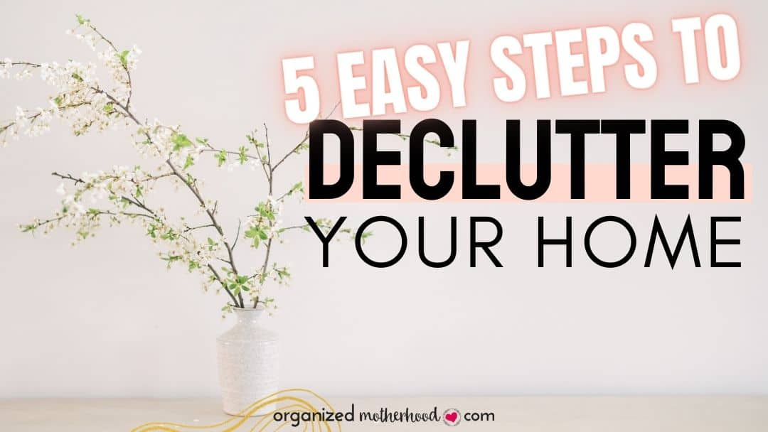 declutter your house with these 5 easy steps