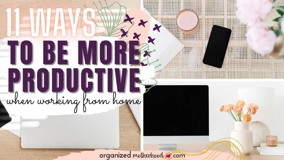 11 Ways to Be more Productive when Working from Home