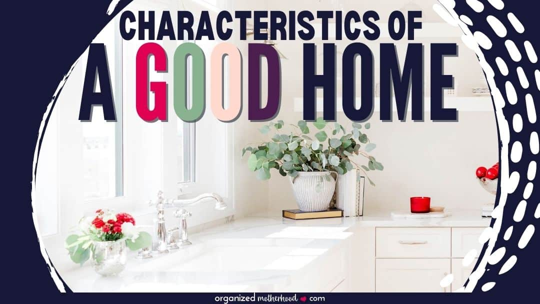 the characteristics of a good home