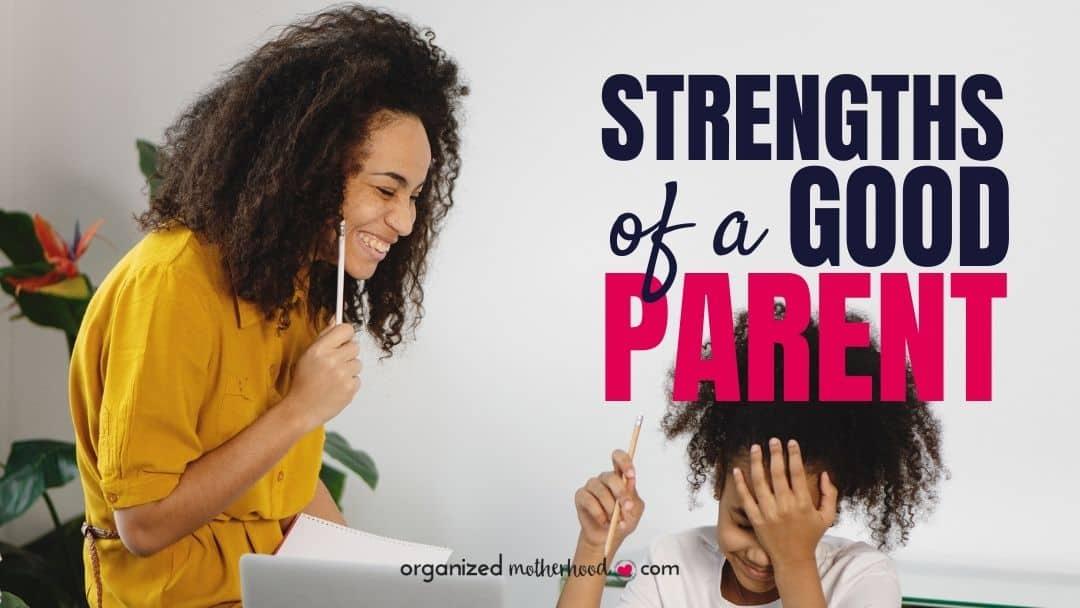 Strengths of a Good Parent