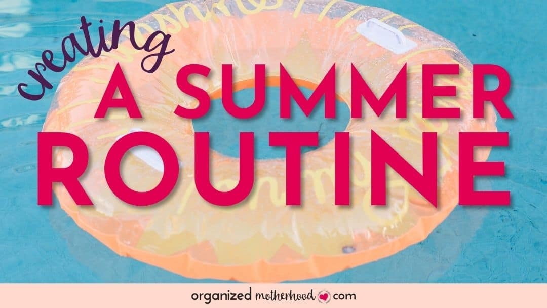 Creating a summer routine