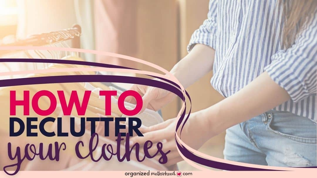 How To Declutter Clothes: Quick Tips