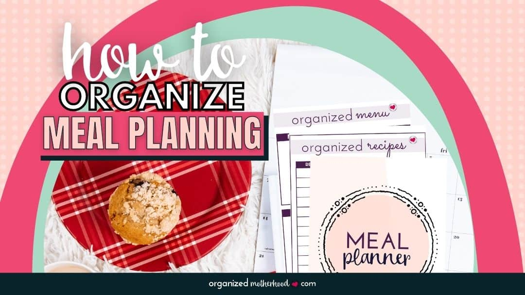 How to Organize Meal Planning