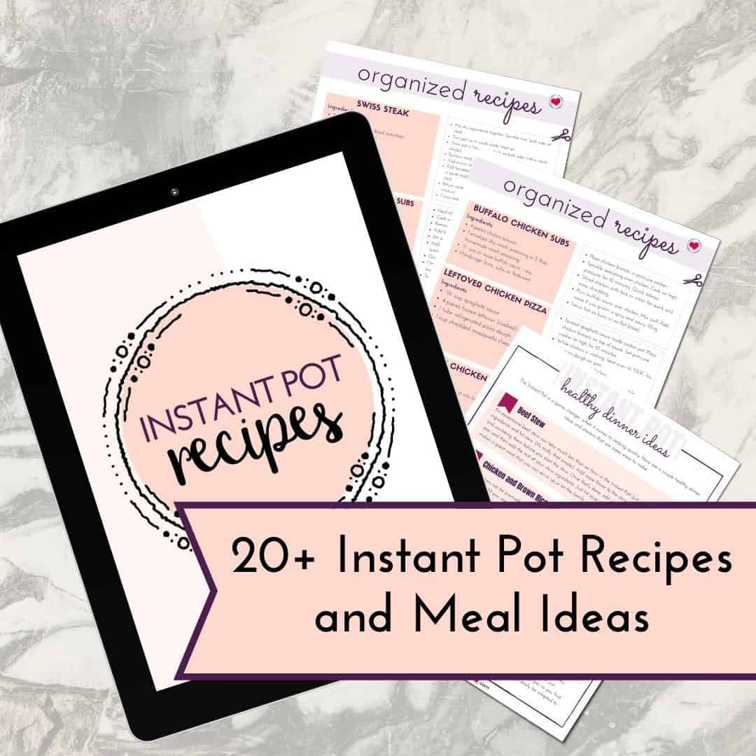 Get over 20 Instant Pot recipes and dinner ideas in the Organized Kitchen Binder