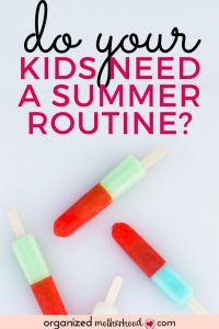 do your kids need a summer routine?