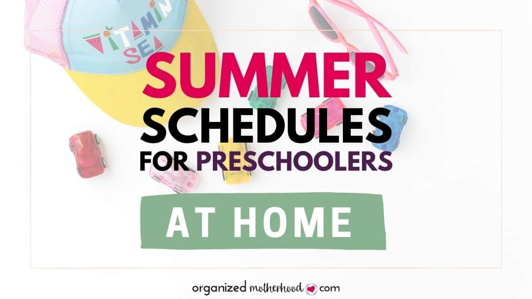 Plan a fun summer, even as you create summer schedules for preschoolers at home.