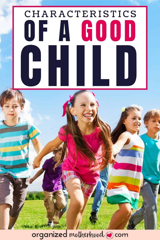 characteristics of a good child