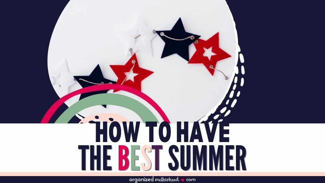 how to have the best summer