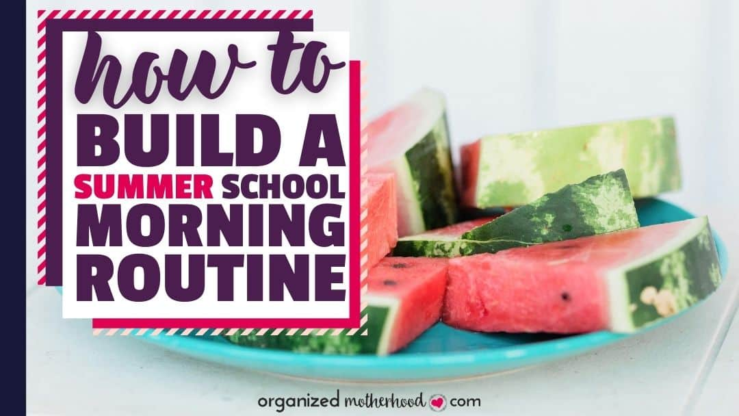 How to Build a Summer School Morning Routine