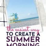 tips and tricks to create a summer morning routine that works for busy moms and kids!