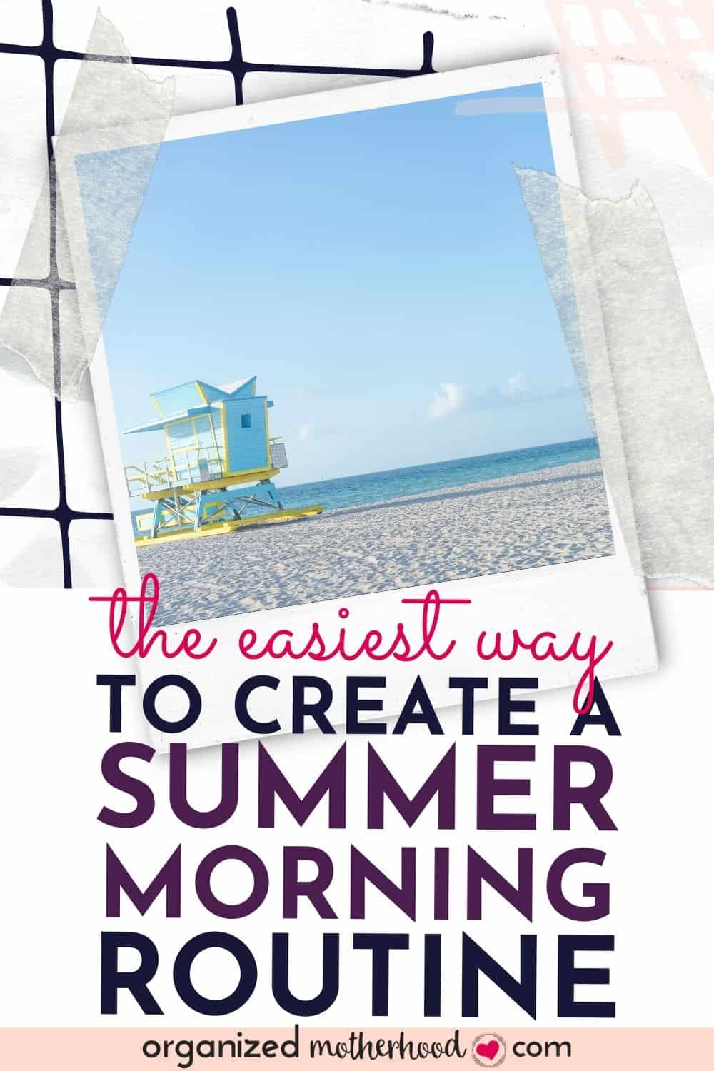 The easiest way to create a summer morning routine.