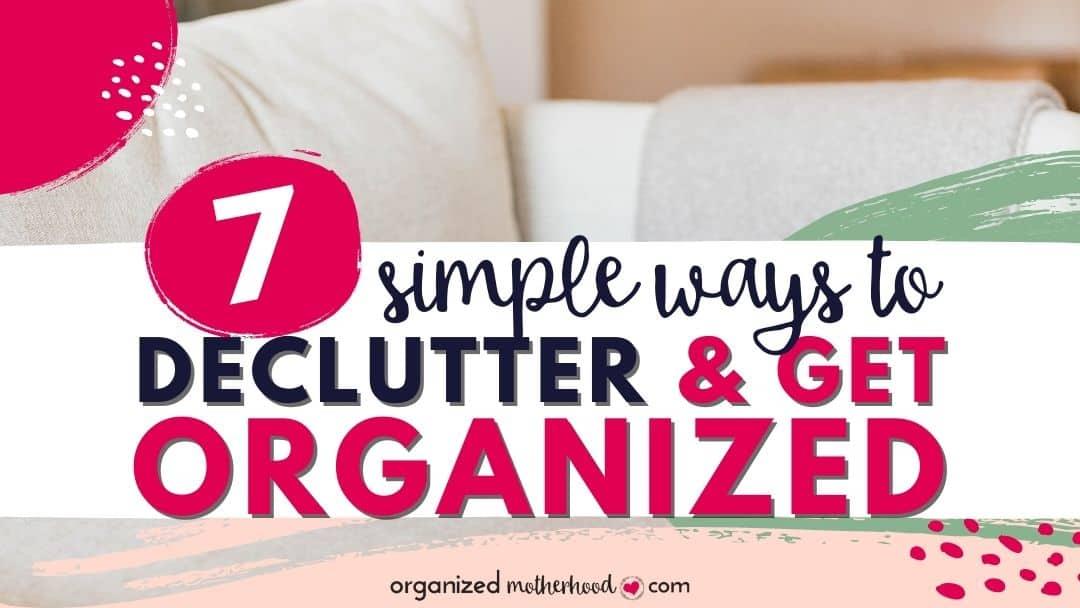 7 ways to declutter