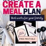 how to create a meal plan (with free printable meal planner)