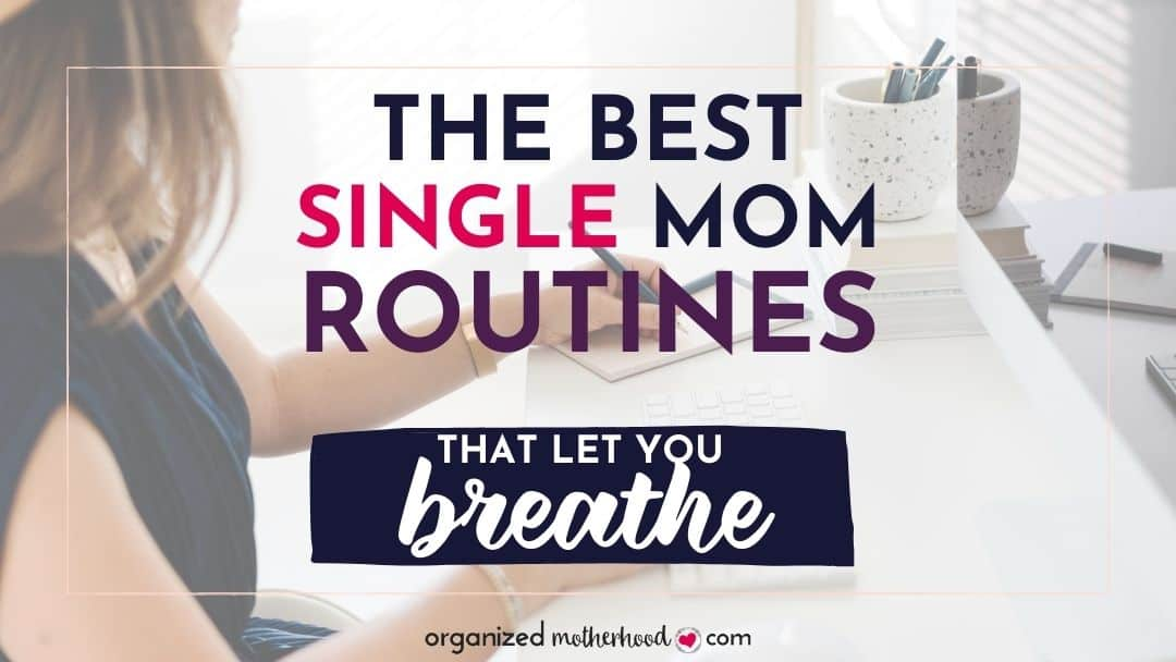 tips to create a single mom routine that lets you breathe
