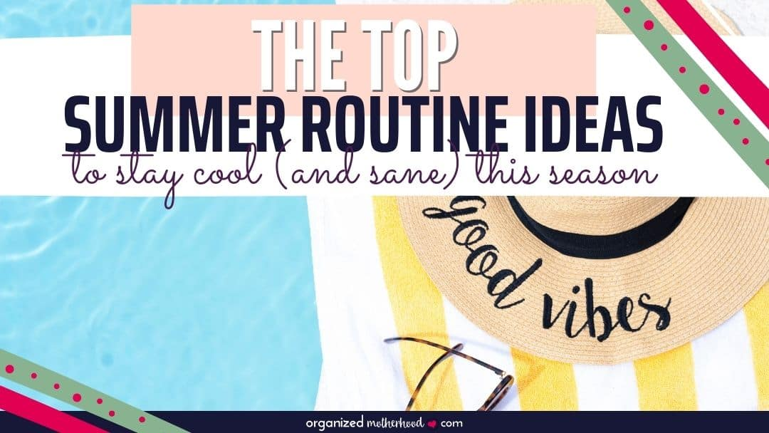 summer routine ideas to stay sane and cool this season