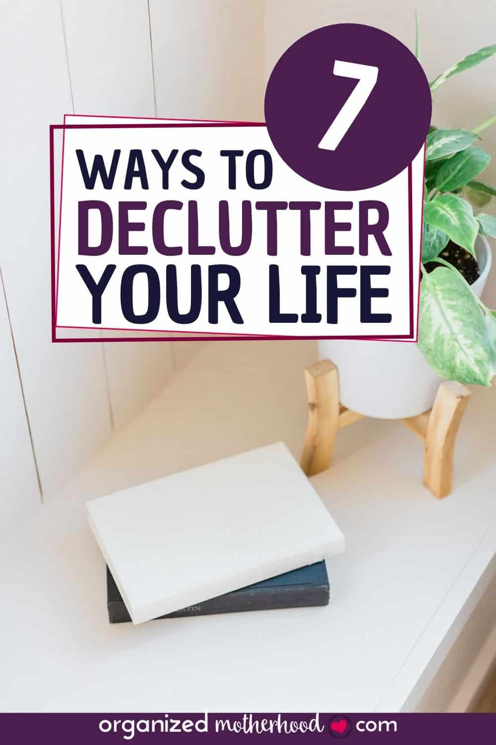 7 ways to declutter your life