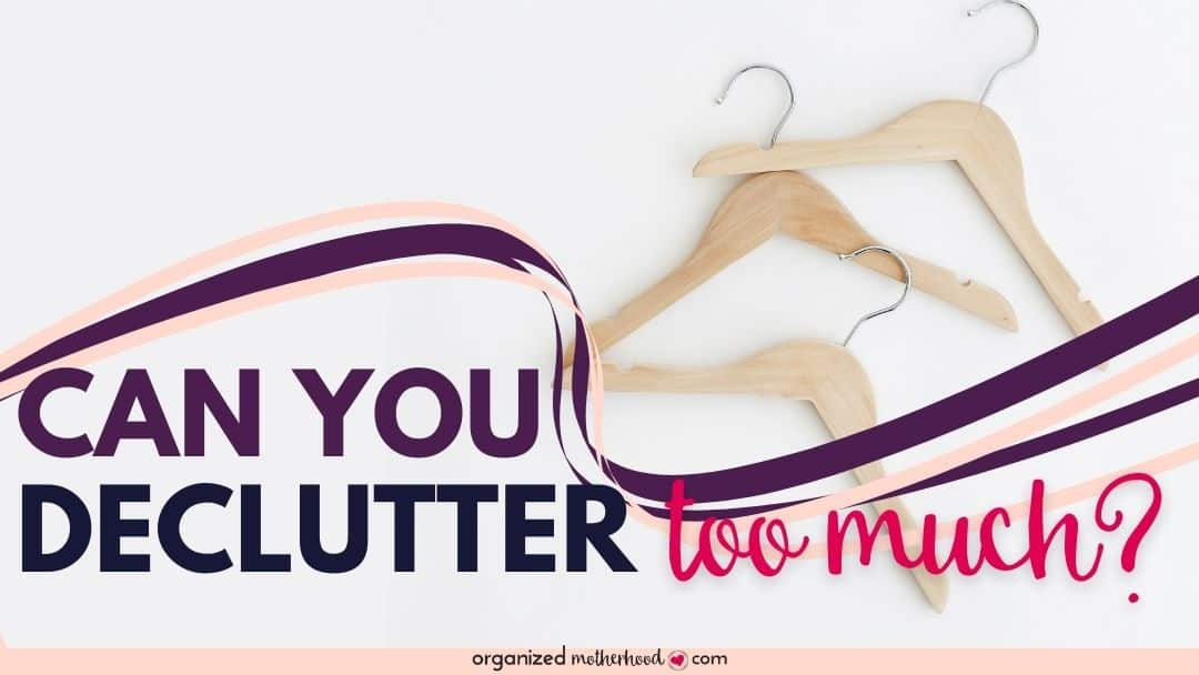Can you declutter too much?