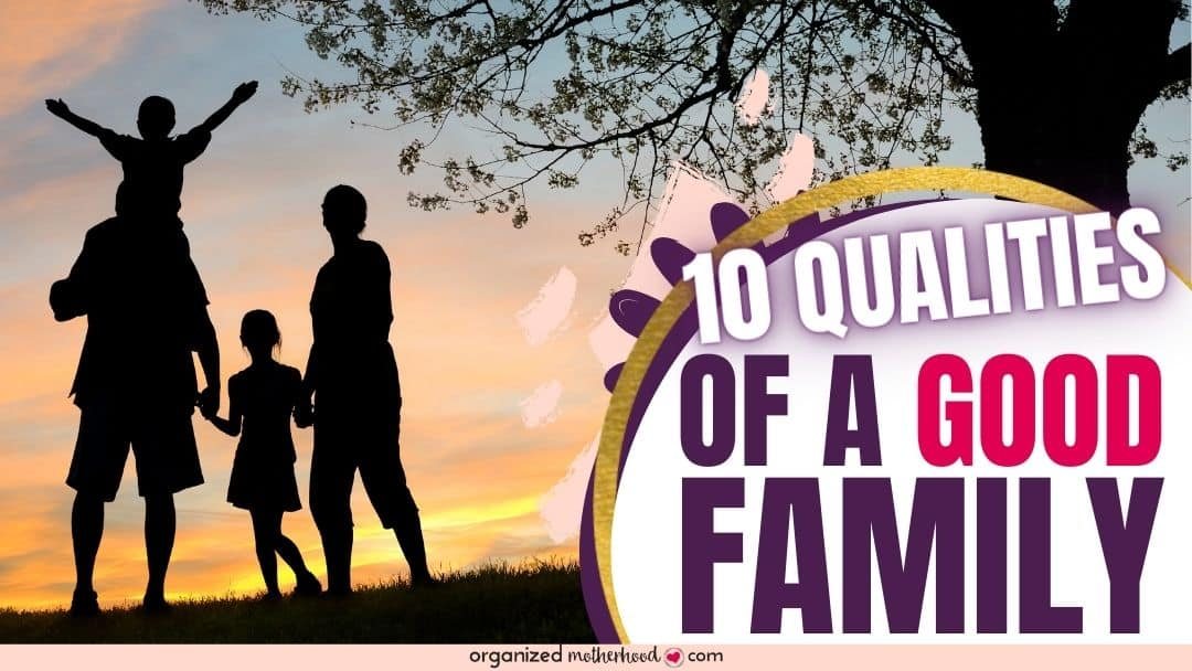 10 qualities of a good family