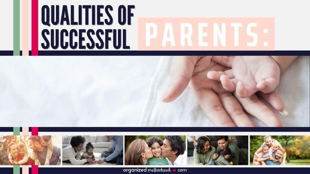 qualities of successful parents