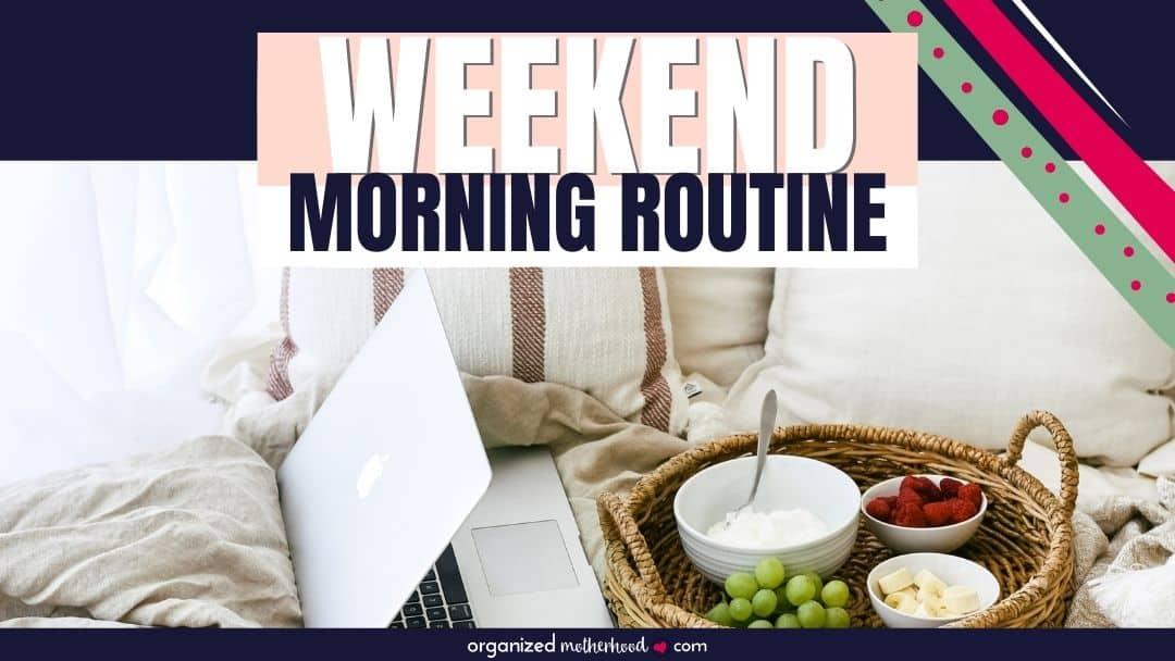 weekend morning routine
